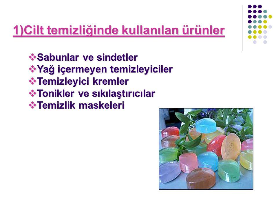 1)Cilt temizliğinde kullanılan ürünler