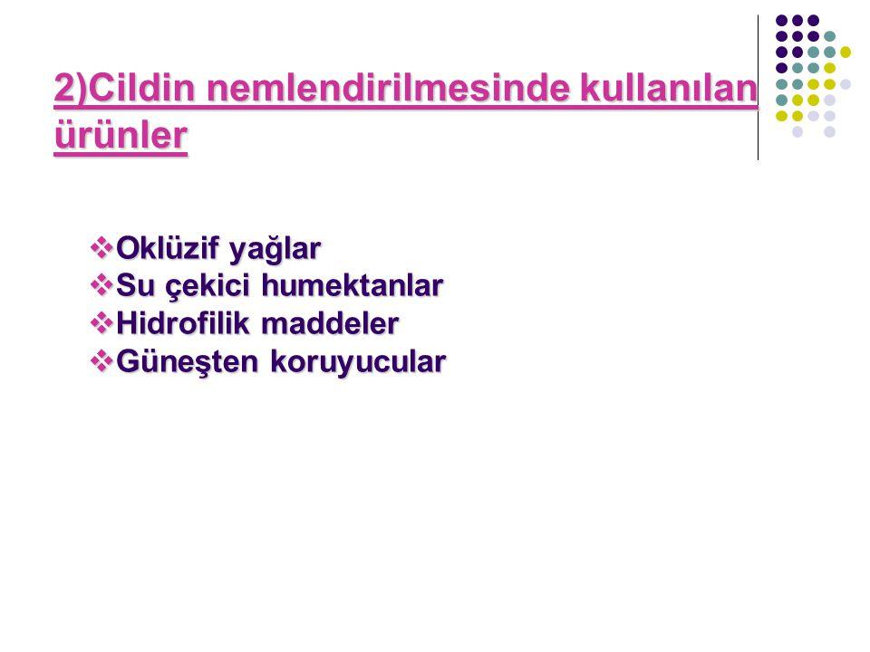 2)Cildin nemlendirilmesinde kullanılan ürünler