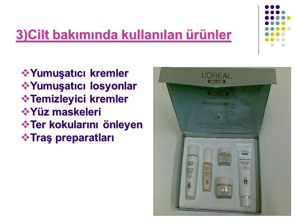 3)Cilt bakımında kullanılan ürünler