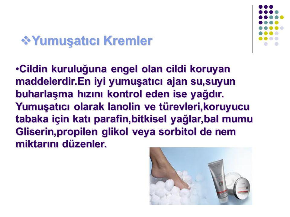 Yumuşatıcı Kremler Cildin kuruluğuna engel olan cildi koruyan