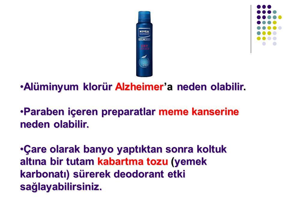 Alüminyum klorür Alzheimer'a neden olabilir.