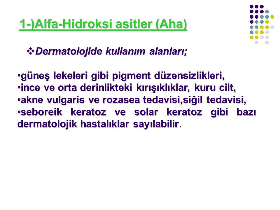 1-)Alfa-Hidroksi asitler (Aha)