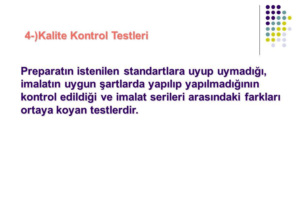 4-)Kalite Kontrol Testleri