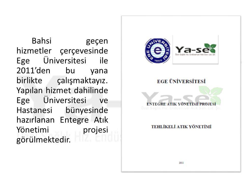 Bahsi geçen hizmetler çerçevesinde Ege Üniversitesi ile 2011'den bu yana birlikte çalışmaktayız.