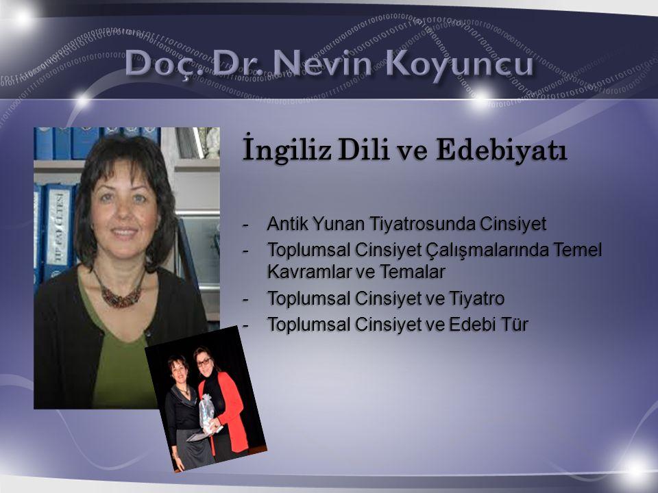 Doç. Dr. Nevin Koyuncu İngiliz Dili ve Edebiyatı