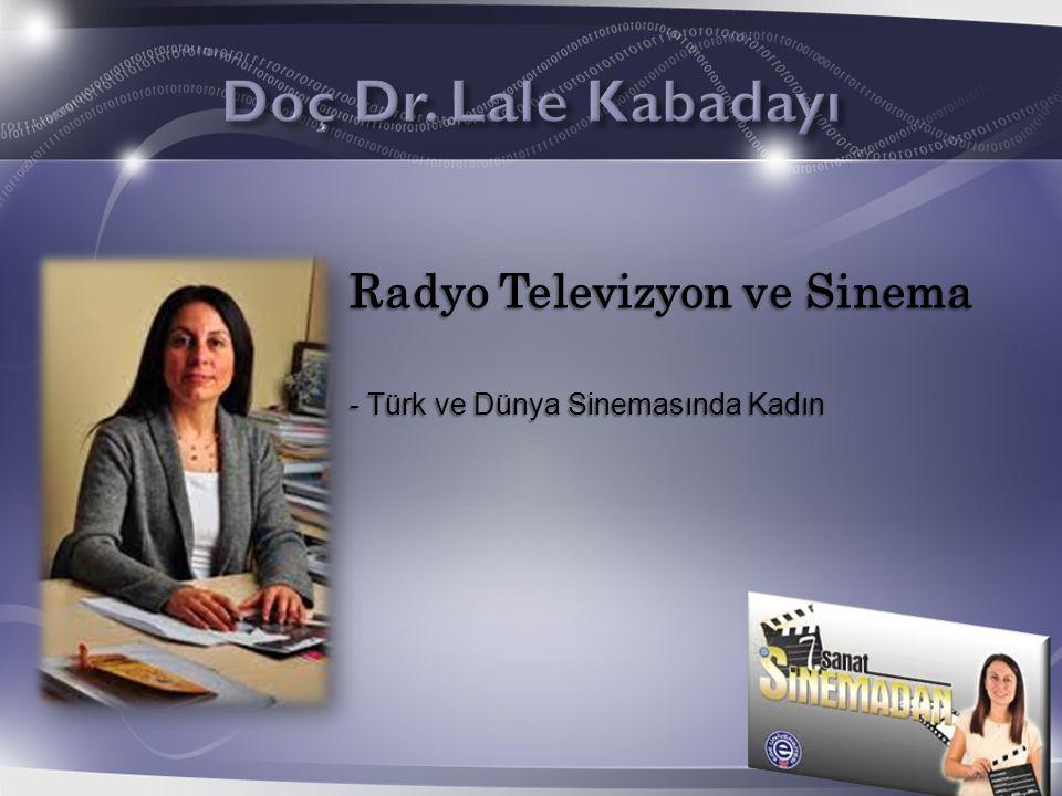 Doç Dr. Lale Kabadayı Radyo Televizyon ve Sinema