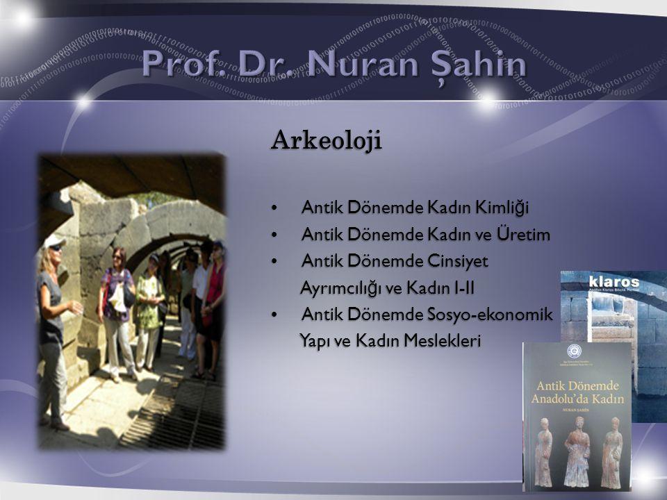 Prof. Dr. Nuran Şahin Arkeoloji • Antik Dönemde Kadın Kimliği