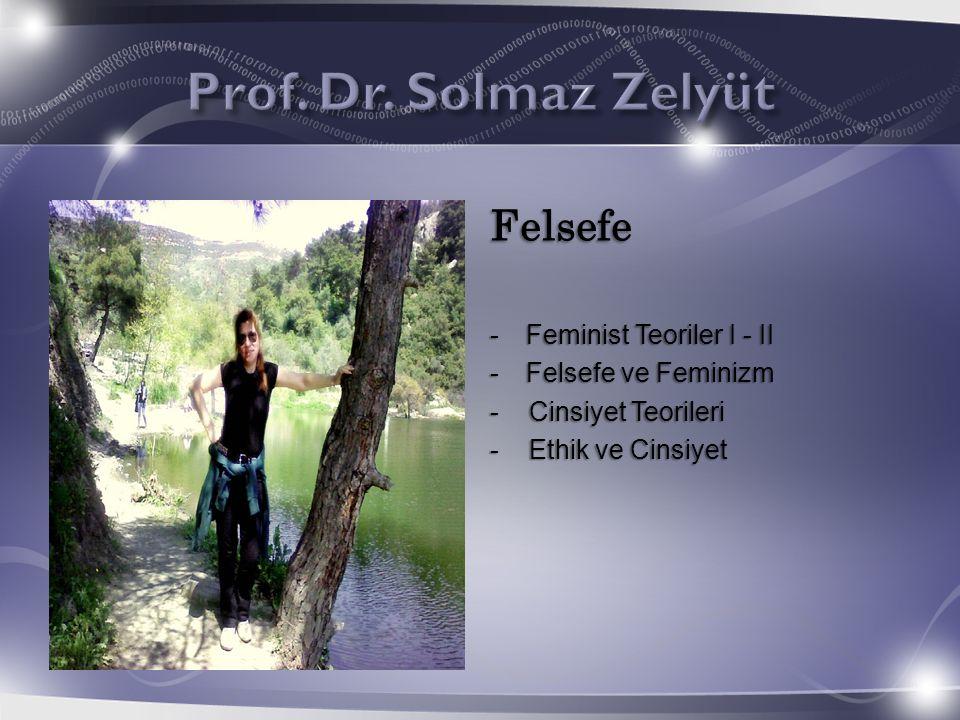 Prof. Dr. Solmaz Zelyüt Felsefe Feminist Teoriler I - II