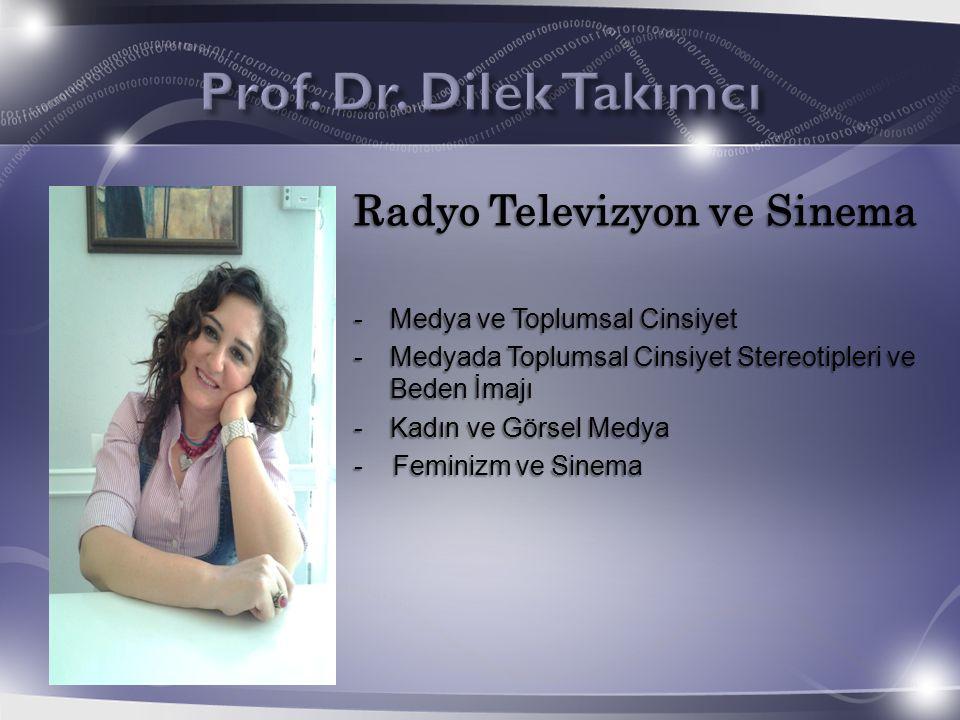 Prof. Dr. Dilek Takımcı Radyo Televizyon ve Sinema