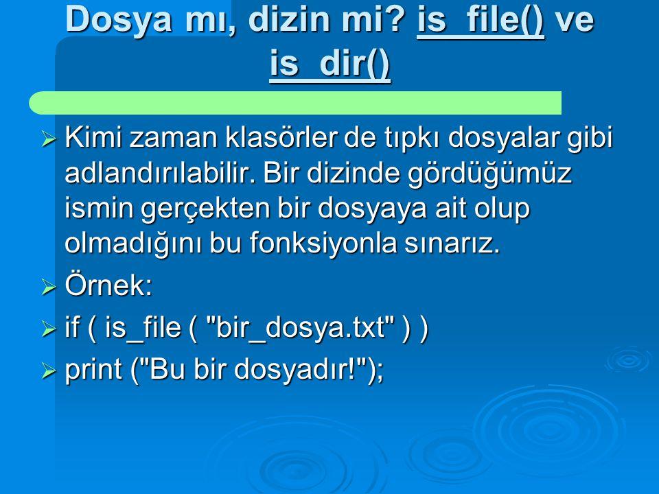 Dosya mı, dizin mi is_file() ve is_dir()