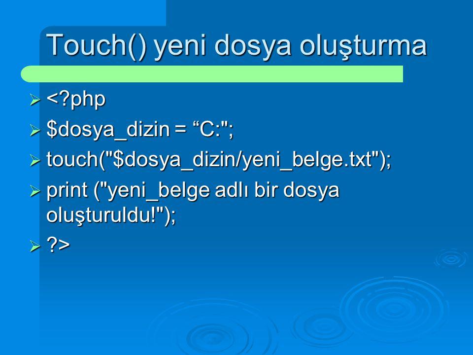 Touch() yeni dosya oluşturma