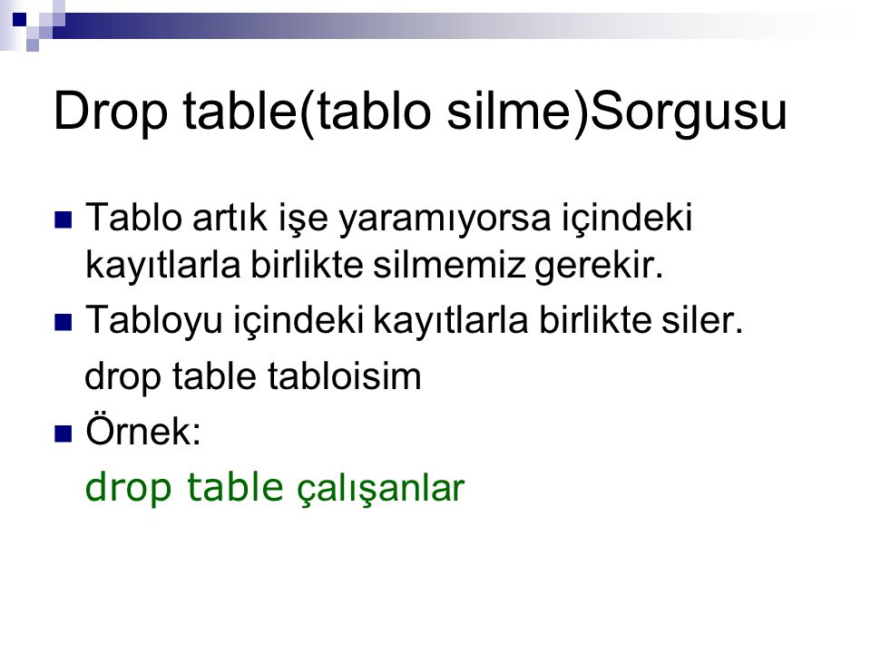 Drop table(tablo silme)Sorgusu