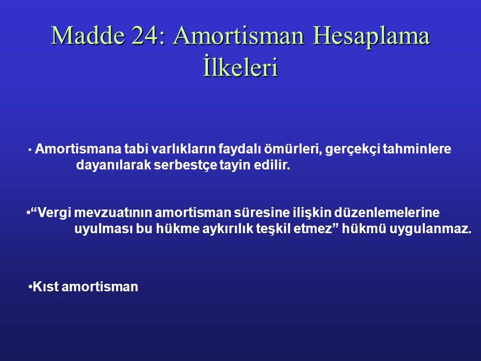 Madde 24: Amortisman Hesaplama İlkeleri