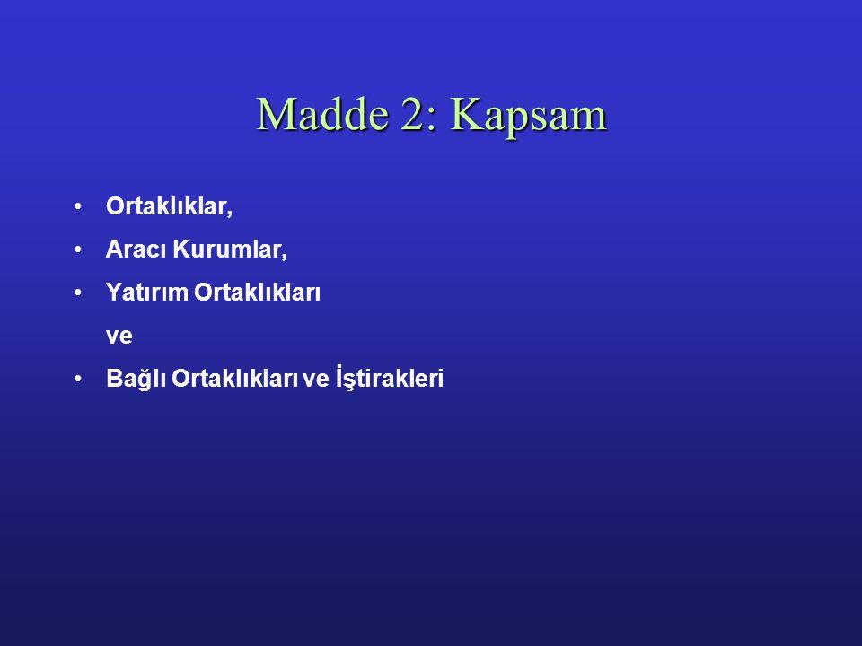 Madde 2: Kapsam Ortaklıklar, Aracı Kurumlar, Yatırım Ortaklıkları ve