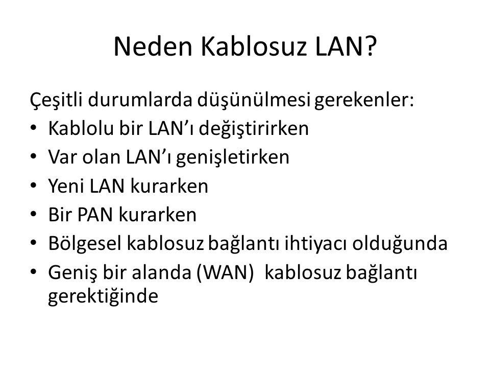 Neden Kablosuz LAN Çeşitli durumlarda düşünülmesi gerekenler: