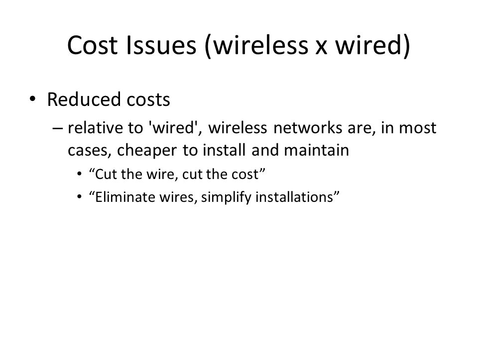 Cost Issues (wireless x wired)