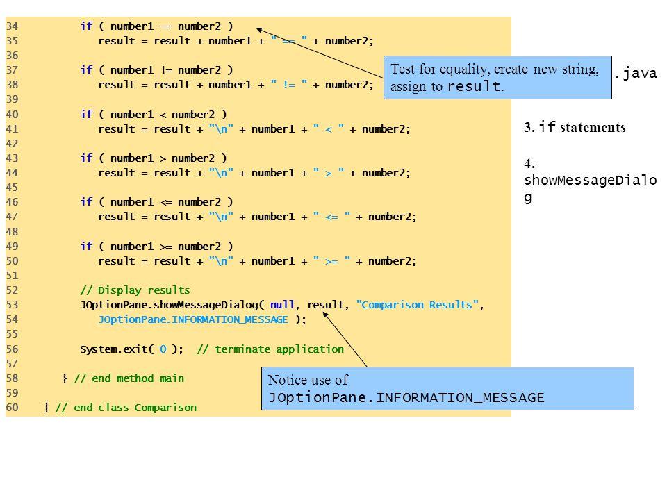 Comparison.java 3. if statements 4. showMessageDialog