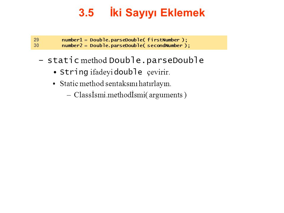 3.5 İki Sayıyı Eklemek static method Double.parseDouble