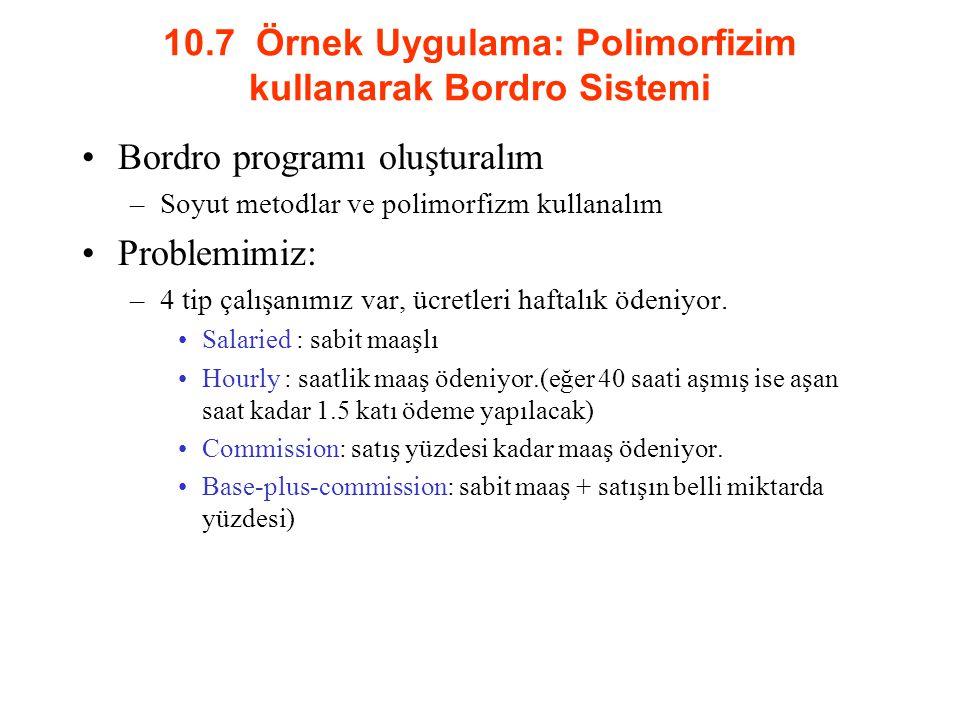 10.7 Örnek Uygulama: Polimorfizim kullanarak Bordro Sistemi