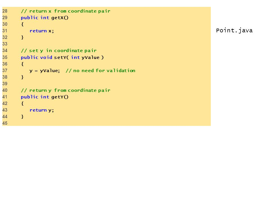Point.java 28 // return x from coordinate pair 29 public int getX()