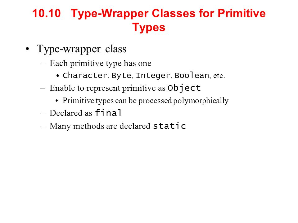 10.10 Type-Wrapper Classes for Primitive Types