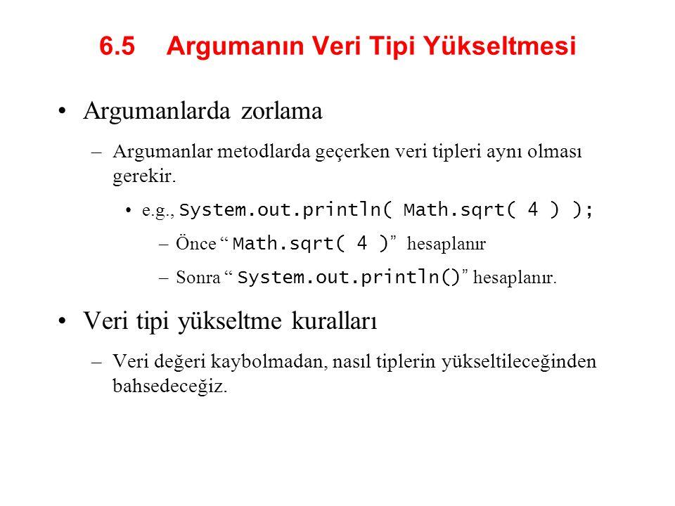 6.5 Argumanın Veri Tipi Yükseltmesi
