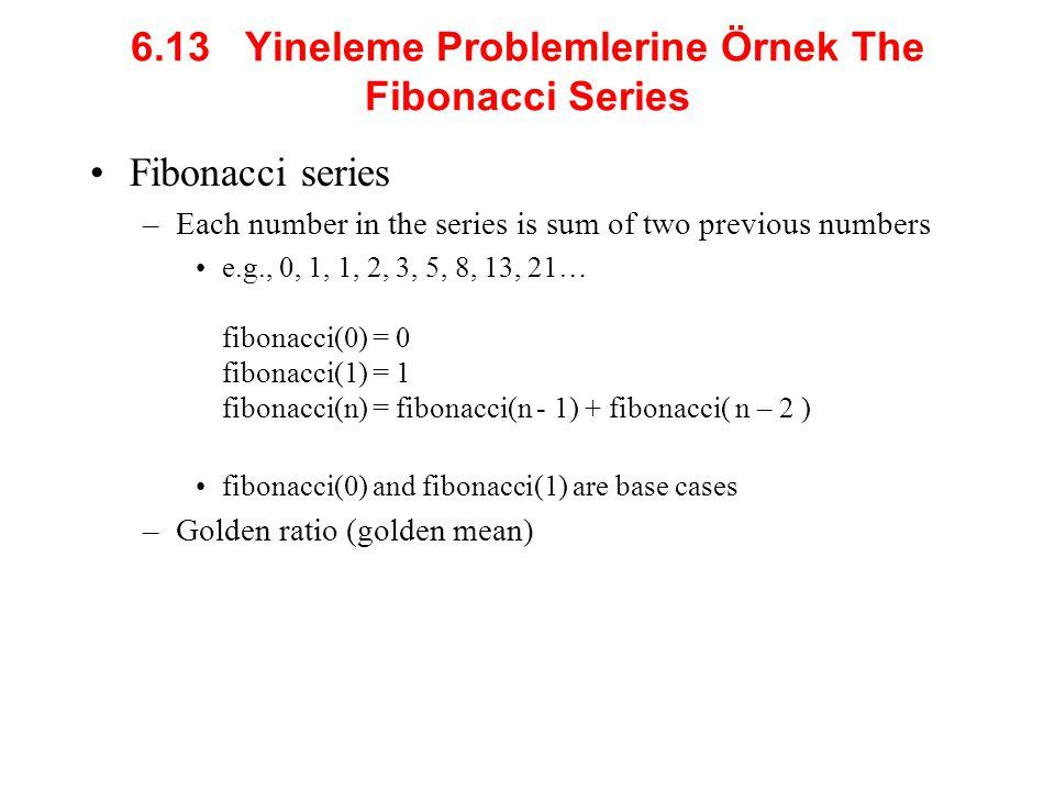 6.13 Yineleme Problemlerine Örnek The Fibonacci Series