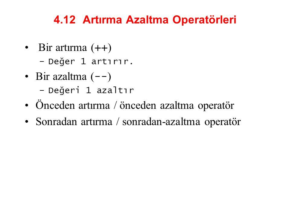 4.12 Artırma Azaltma Operatörleri