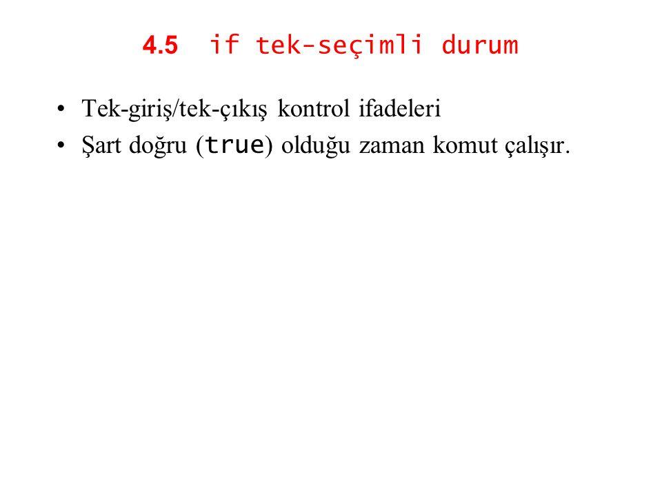 4.5 if tek-seçimli durum Tek-giriş/tek-çıkış kontrol ifadeleri.