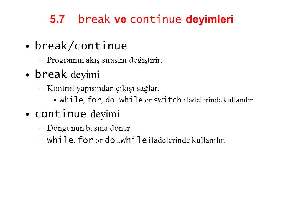 5.7 break ve continue deyimleri
