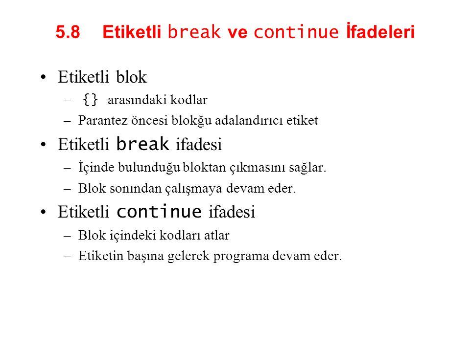 5.8 Etiketli break ve continue İfadeleri