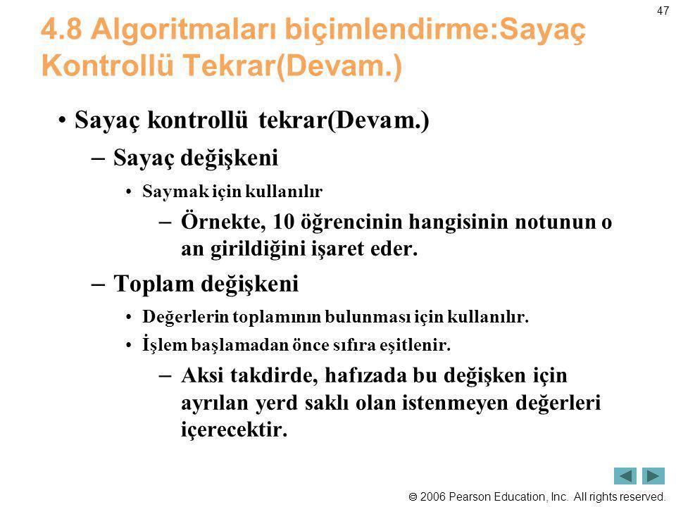 4.8 Algoritmaları biçimlendirme:Sayaç Kontrollü Tekrar(Devam.)