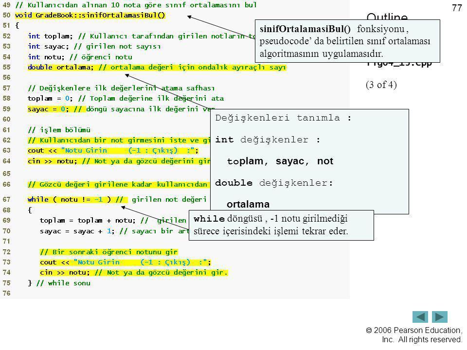 Outline sinifOrtalamasiBul() fonksiyonu , pseudocode' da belirtilen sınıf ortalaması algoritmasının uygulamasıdır.