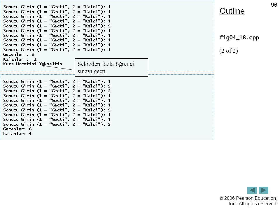 Outline fig04_18.cpp (2 of 2) Sekizden fazla öğrenci sınavı geçti.