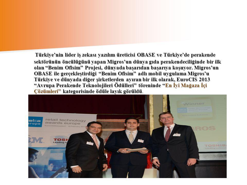 Türkiye'nin lider iş zekası yazılım üreticisi OBASE ve Türkiye'de perakende sektörünün öncülüğünü yapan Migros'un dünya gıda perakendeciliğinde bir ilk olan Benim Ofisim Projesi, dünyada başarıdan başarıya koşuyor.