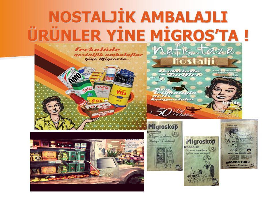 NOSTALJİK AMBALAJLI ÜRÜNLER YİNE MİGROS'TA !