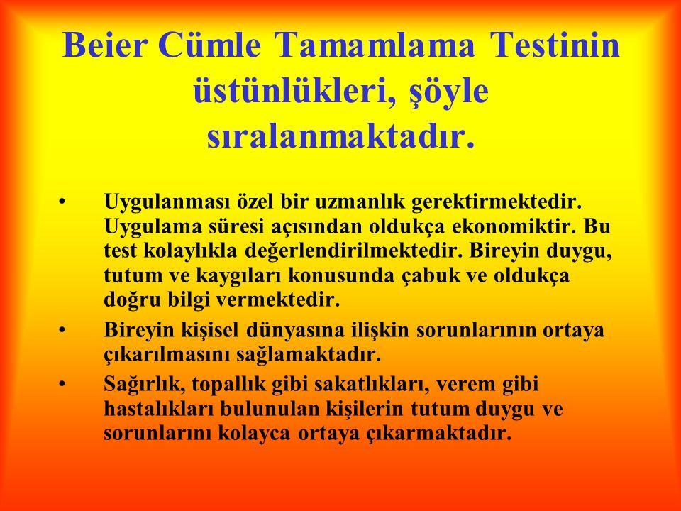 Beier Cümle Tamamlama Testinin üstünlükleri, şöyle sıralanmaktadır.