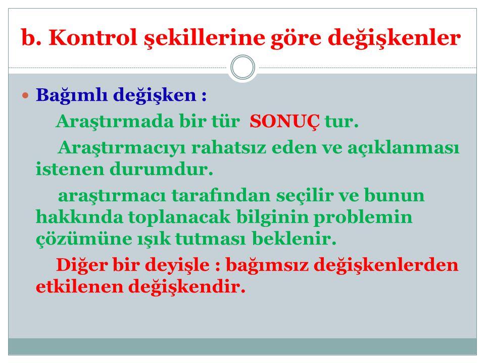 b. Kontrol şekillerine göre değişkenler
