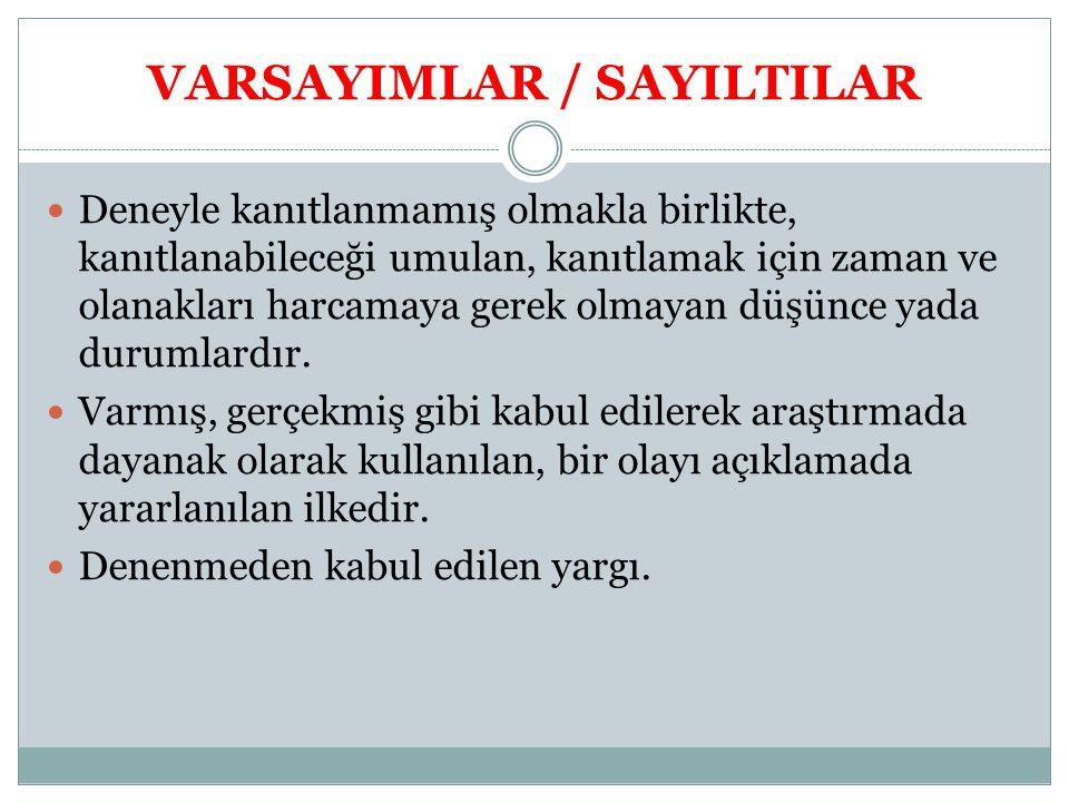 VARSAYIMLAR / SAYILTILAR
