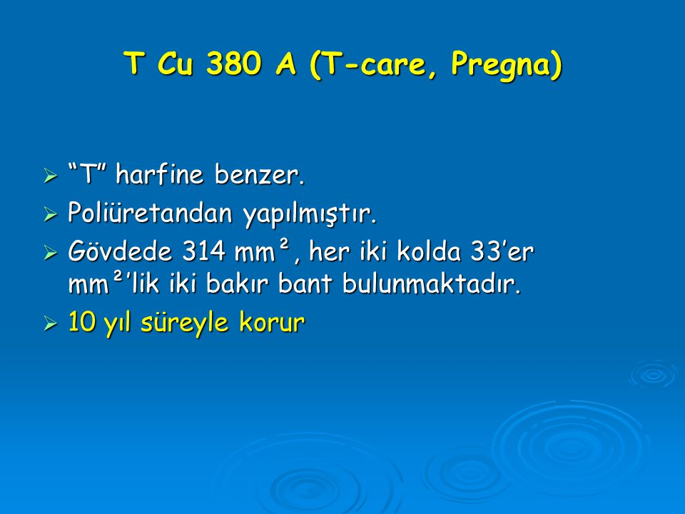 T Cu 380 A (T-care, Pregna) T harfine benzer.