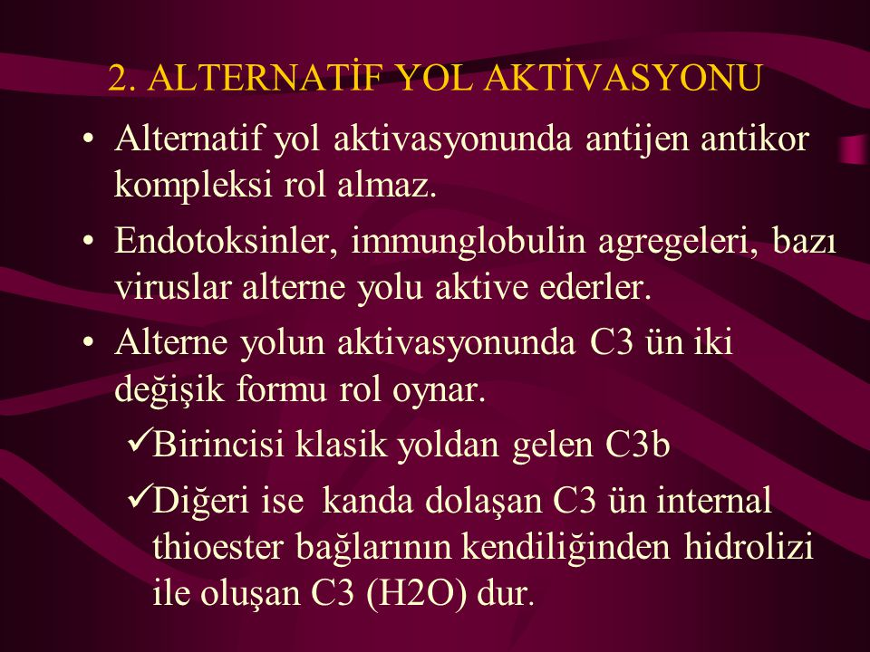 2. ALTERNATİF YOL AKTİVASYONU