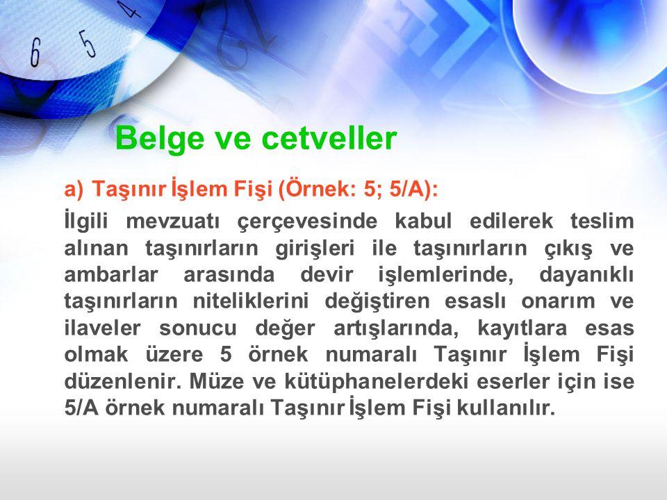 Belge ve cetveller a) Taşınır İşlem Fişi (Örnek: 5; 5/A):