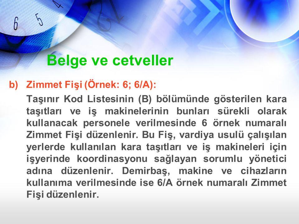 Belge ve cetveller b) Zimmet Fişi (Örnek: 6; 6/A):