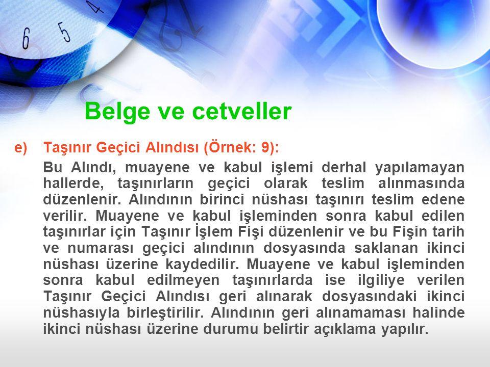 Belge ve cetveller e) Taşınır Geçici Alındısı (Örnek: 9):