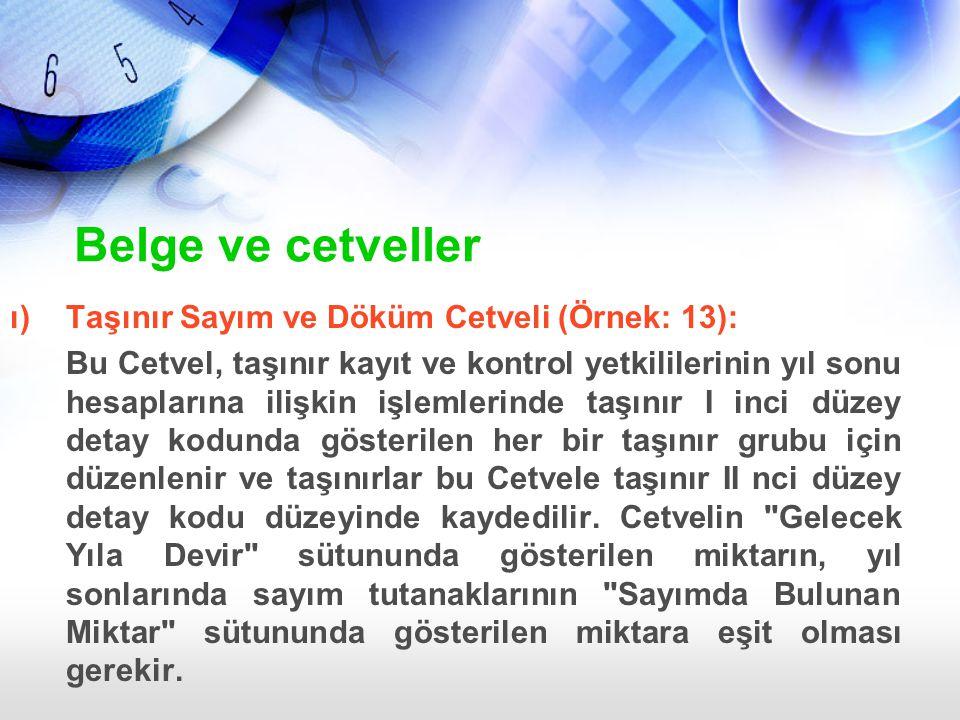 Belge ve cetveller ı) Taşınır Sayım ve Döküm Cetveli (Örnek: 13):