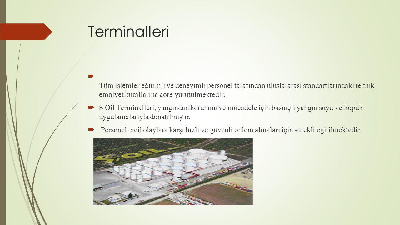 Terminalleri Tüm işlemler eğitimli ve deneyimli personel tarafından uluslararası standartlarındaki teknik emniyet kurallarına göre yürütülmektedir.