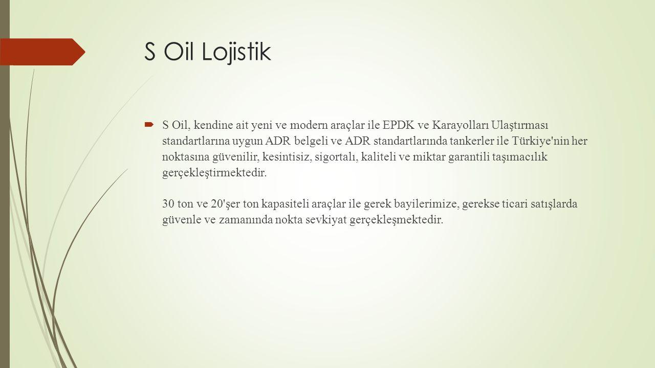 S Oil Lojistik
