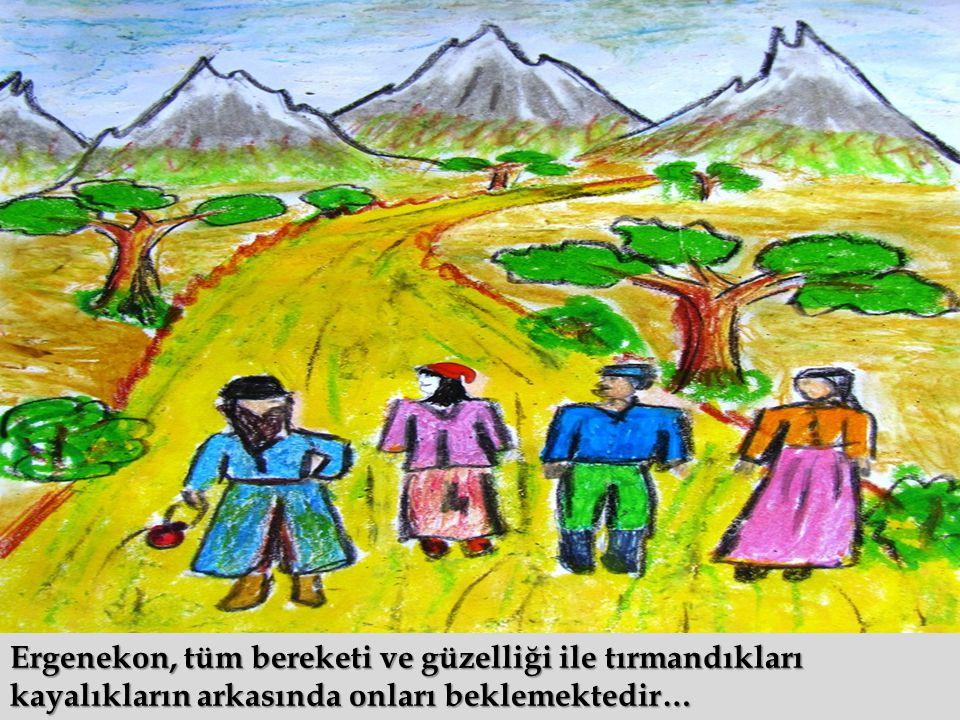 Ergenekon, tüm bereketi ve güzelliği ile tırmandıkları kayalıkların arkasında onları beklemektedir…