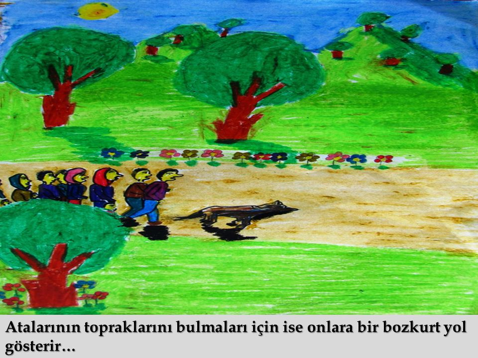 Atalarının topraklarını bulmaları için ise onlara bir bozkurt yol gösterir…