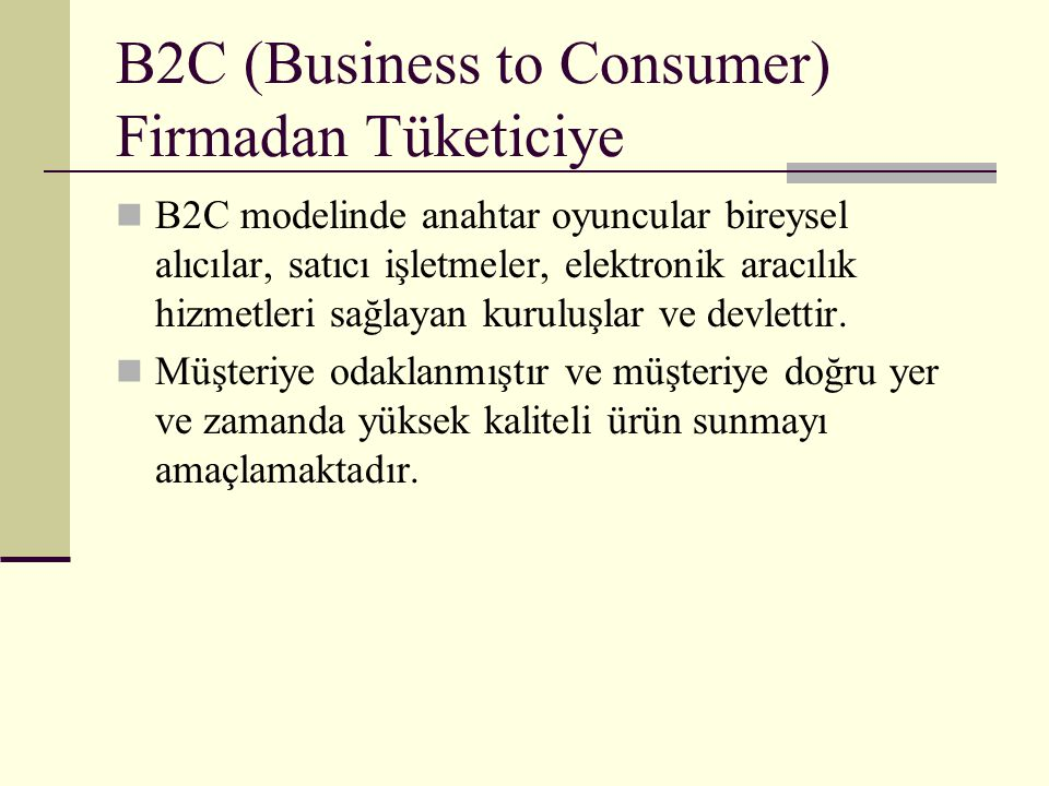 B2C (Business to Consumer) Firmadan Tüketiciye